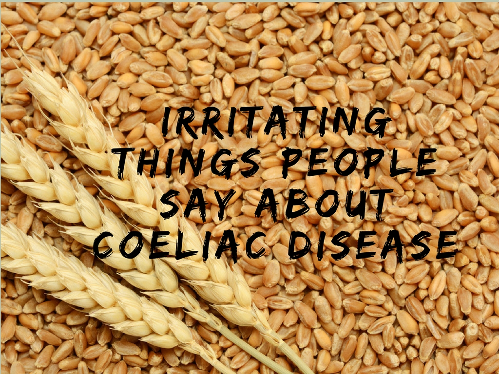 irritating things people about coeliac disease